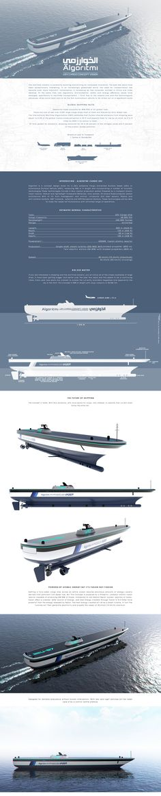 Algoritmi is a concept design study for a Zero emissions Cargo Unmanned Surface Vessel (USV) or Autonomous Surface Vehicle (ASV), measuring 800 m in length and incorporating a number of futuristic technologies These technologies include a Zero carbon prop…