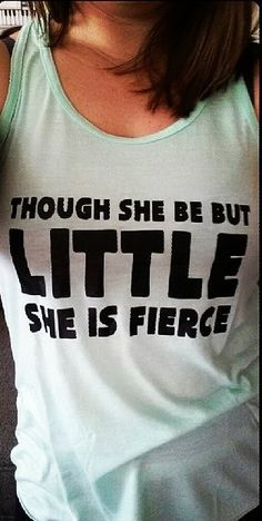 Though She Be But Little She is Fierce tank - cute workout tanks and tees with sayings for girls who love to run, lift, and fitness