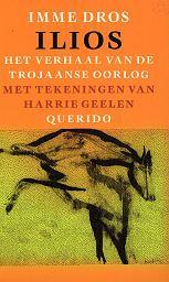 Ilios: het verhaal van de Trojaanse oorlog - Imme Dros en ill. Harrie Geelen