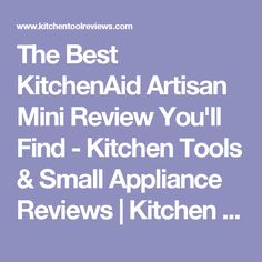 KitchenAid added a new mixer design to it's lineup in 2016 - Is the Artisan Mini Stand Mixer possibly the best KitchenAid mixer ever? Best Kitchenaid Mixer, Kitchenaid Artisan, Kitchen Aid Mixer, Kitchen Tools, Stand Mixer Reviews, Appliance Reviews, Small Appliances, Good Things, Mini