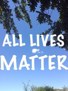 All lives matter.