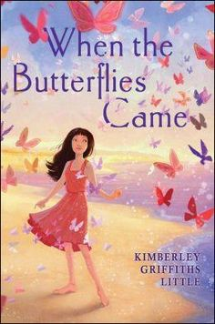 When The Butterflies Came.  A moving story of a young girl's struggle with love, loss, family, and magic from the beyond, from critically acclaimed author Kimberley Griffiths Little. Twelve-year-old Tara Doucet is coping with the death of her beloved grandmother and her mother's subsequent abandonment. When mysterious butterflies begin to arrive shortly after Grammy Claire's funeral, and a strange butler shows up to take Tara and her sister to Grammy Claire's house, Tara just knows Grammy…