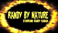 """Randy By Nature: """"FUNNY FIRST, EARTH SECOND."""" (Episode 7)"""