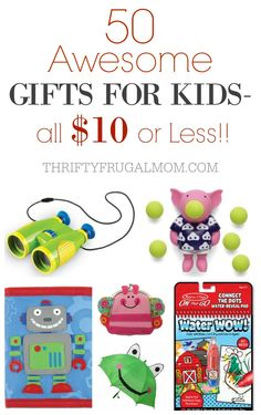 50 awesome, fun gift ideas for kids that are $10 or less! Perfect for Christmas gifts, stocking stuffers, birthdays or just-because.