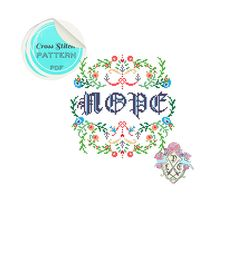 Nope    This pattern is a sweet little floral accompaniment to those no can do days.    Please be aware that this is a PDF cross stitch