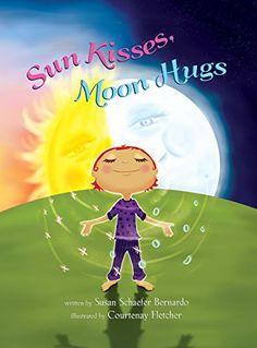 Sun Kisses, Moon Hugs by Susan Schaefer Bernardo, Courtenay Fletcher (children's book). Self Love Books, Bedtime Reading, For Elise, Kids Series, Under The Moon, Thing 1, Anxiety In Children, Child Life, Grief