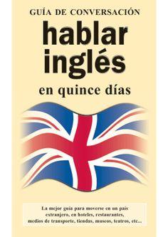 Hablar inglés en quince días. Guía de conversación para viajeros