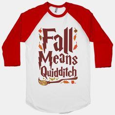 The leaves are falling, the wind is blowing and the snitch is in the air. Celebrate the season of fall with a rousing game of quidditch. Show off your love for fall with this cute and nerdy, fall shirt.