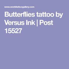 Butterflies tattoo by Versus Ink   Post 15527
