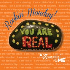 You ARE real! Believe it - it's Rockin' Monday!