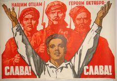 Glory, glory to our heroic fathers of The October Revolution!