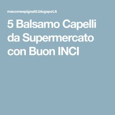 5 Balsamo Capelli da Supermercato con Buon INCI