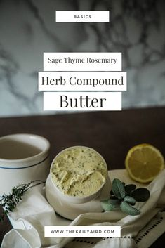 Herb Compound Butter | Lemon, Sage, Thyme & Rosemary « The Kailyaird