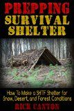 Free Kindle Book -  [Crafts & Hobbies & Home][Free] Prepping: Survival Shelter: How To Make a SHTF Shelter for Snow, Desert, and Forest Conditions (Survivalists Book 5) Check more at http://www.free-kindle-books-4u.com/crafts-hobbies-homefree-prepping-survival-shelter-how-to-make-a-shtf-shelter-for-snow-desert-and-forest-conditions-survivalists-book-5/