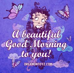 Betty Boop Pictures Archive: Good Morning Over 90 Betty Boop Graphics & Greetings - A beautiful Good Morning to you! #BettyBoop with butterflies