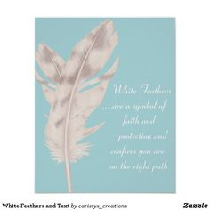White Feathers and Text Poster White Feathers, Anniversary Quotes, Love Messages, Custom Posters, Custom Framing, Keep It Cleaner, Favorite Quotes, Meditation, Bedroom Decor