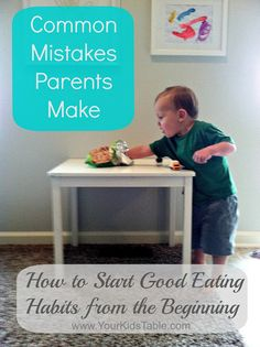 Common mistakes parents make when feeding their kids. What you can do to start healthy eating habits!