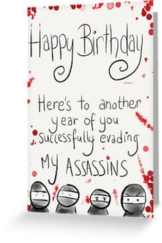 Assassins Birthday Card. Love this. Too funny.