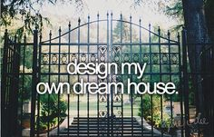 I don't care what the world tells me I will design my own house and it will go like I want or less it defeats the purpose of MY HOUSE!