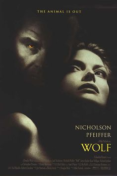 'Wolf' - Jack Nicholson - Michelle Pfeiffer - Directed by Mike Nichols - Warner Bros. Michelle Pfeiffer, Wolf Movie, I Movie, Jack Nicholson, Wolf Poster, James Spader, Movies Worth Watching, Best Horrors, About Time Movie