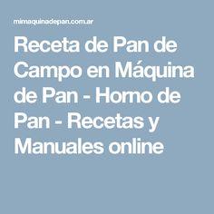 Receta de Pan de Campo en Máquina de Pan - Horno de Pan - Recetas y Manuales online