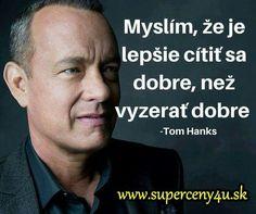 Tom Hanks, Motto, Quotations, Humor, Advice, Wisdom, Motivation, Words, Quotes