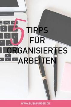 Organisation & Produktivität: So kannst Du Dich organisieren! Organisiertes Arbeiten, Produktivität steigern, Workflow, Arbeit, Business, erfolgreiches Business, Pröduktivität, effizientes Arbeiten, Organisation