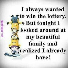 Well Said Quotes About Lottery vs. Family By The Minions