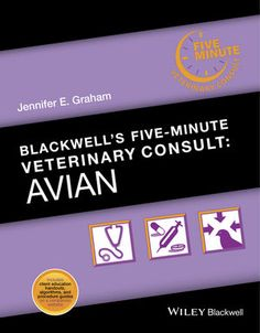 Blackwell's Five-Minute Veterinary Consult: Avian presents complete information on diseases and conditions seen in birds in a quick-reference format ideal for clinical practice.