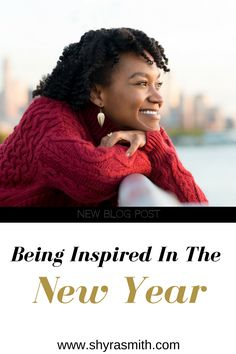 """Another new year is upon us and that typically means we make new goals, new promises, and even though we may not tell anyone, we establish new dreams! Check out my new blog post on """"Being Inspired In The New Year"""" for a tip on the easiest way to get inspiration."""