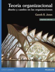 TEORÍA ORGANIZACIONAL 7ED Diseño y cambio en las organizaciones Autor: Jones Gareth R.   Editorial: Pearson  Edición: 7 ISBN: 9786073221177 ISBN ebook: 9786073221184 Páginas: 514 Área: Economia y Empresa Sección: Administración