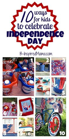Kids 4th of July Celebration Ideas at B-InspiredMama.com I thought it'd be fun to brainstorm ways for even the littlest ones to be patriotic for the holiday.  Here are 10 kids 4th of July celebration ideas to get you started…
