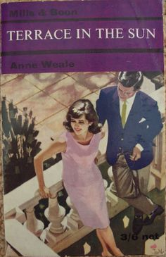 Terrace In The Sun by Anne Weale no.204 printed by Mills and Boon in 1966.