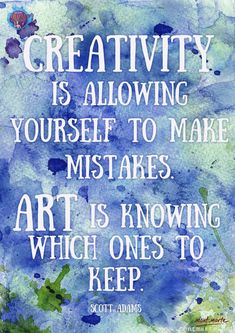 """Creativity is allowing yourself to make mistakes. Art is knowing which ones to keep."" —Scott Adams – Quotes to Live By (Slideshow) quotes creativity Quotes to Live By Quotes To Live By, Me Quotes, Motivational Quotes, Inspirational Quotes, Quotes On Art, Old Soul Quotes, Art Qoutes, Art Sayings, Daily Quotes"