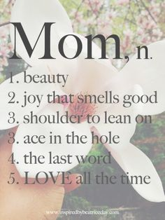 Mom is a noun #truth #forabeautifullife