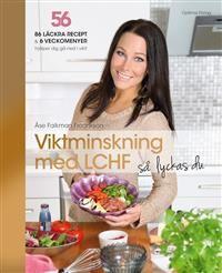 Nimeke: Viktminskning med LCHF så lyckas du! - Tekijä: Åse Falkman Fredrikson - ISBN: 9172412518 - Hinta: 20,40