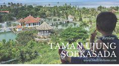 Review Taman Ujung Soekasada