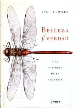 Belleza y verdad : Una historia de la simetría / Ian      Stewart. -- Barcelona : Crítica, 2008 Ver localización en la Biblioteca de la ULL: http://absysnetweb.bbtk.ull.es/cgi-bin/abnetopac01?TITN=388433