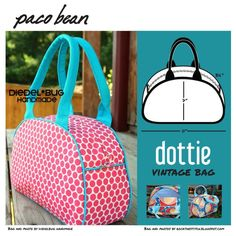 Sewing: Paco Bean Dottie Vintage Bag. This is an AWESOME pattern. Oh and the pink bag in mine too :)