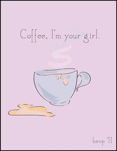 Coffee, I'm your girl