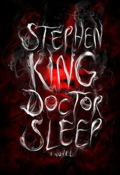 Stephen King's newest novel, Doctor Sleep. A sequel to The Shining. Every summer I read a stephen king book Es Stephen King, Stephen King Doctor Sleep, Stephen King Books, Steven King, Great Books, New Books, Books To Read, Fall Books, Book Nerd