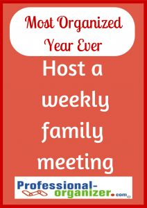Your Most Organized Year Ever Your weekly family meeting gets everyone organized for the week ahead.