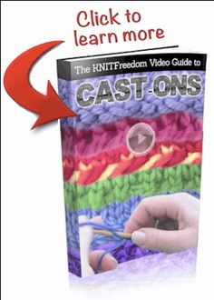 Learn more about the KNITFreedom VIdeo Guide to Cast-Ons