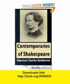 Contemporaries of Shakespeare eBook Algernon Charles Swinburne ,   ,  , ASIN: B0083UL6TI , tutorials , pdf , ebook , torrent , downloads , rapidshare , filesonic , hotfile , megaupload , fileserve