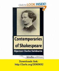 Contemporaries of Shakespeare eBook Algernon Charles Swinburne ,   ,  , ASIN: B0083UL6TI , tutorials , pdf , ebook , torrent , downloads , rapidshare , filesonic , hotfile , megaupload , fileserve