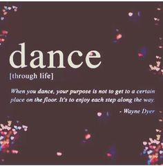 dance through life.