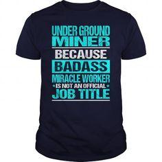 UNDER GROUND MINER-BADASS #bachelorette shirt #sweater outfits. BUY TODAY AND SAVE   => https://www.sunfrog.com/LifeStyle/UNDER-GROUND-MINER-BADASS-Navy-Blue-Guys.html?68278