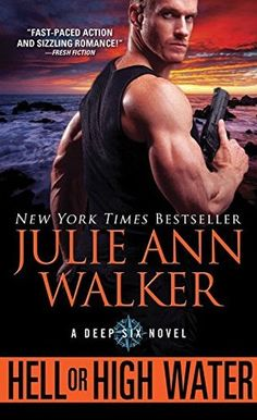ARC Early Review: Hell or High Water (Deep Six #1) by Julie Ann Walker - Angel's Guilty Pleasures