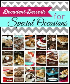 Check out our list of our favorite Decadent Desserts that are perfect for any special occasions, or simply to make someone feel special. :)