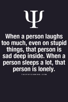 Interesting. People tell me all the time that I laugh too much. I can tell you right here right now that they are both true.